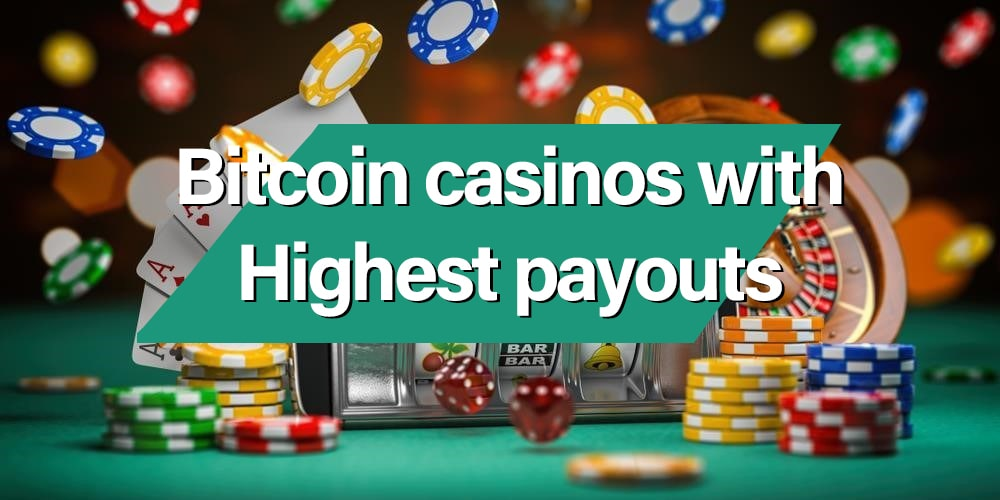 bitcoin casinos with highest payouts